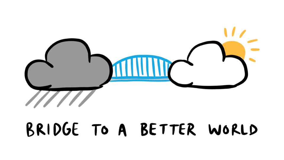 Bridge to a better world