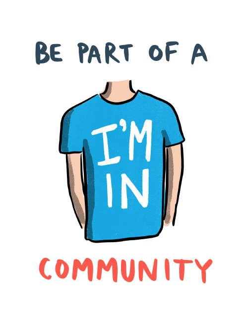 """Be part of a community (person with t-shirt reading """"I'm in"""")"""